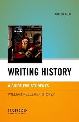 Writing History: A Guide for Students - Storey, William Kelleher