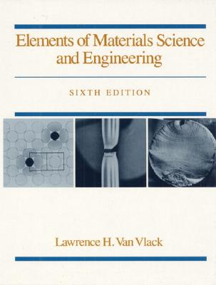 Elements of Materials Science and Engineering - Van Vlack, Lawrence H