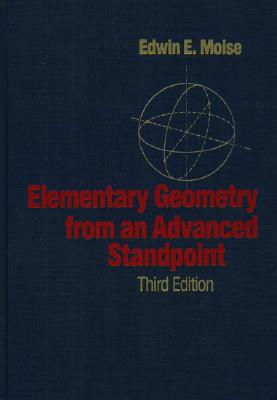 Elementary Geometry from an Advanced Standpoint - Moise, Edwin E