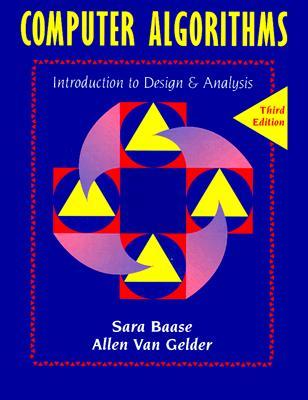 Computer Algorithms: Introduction to Design and Analysis - Baase, Sara, and Van Gelder, Allen