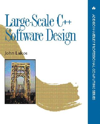 Large-Scale C++ Software Design - Lakos, John