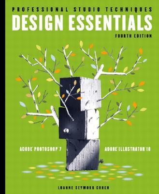 Design Essentials for Adobe (R) Photoshop (R) 7 and Illustrator (R) 10 - Cohen, Luanne Seymour