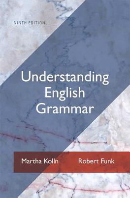 Understanding English Grammar - Kolln, Martha J., and Funk, Robert W.