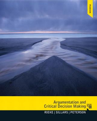 Argumentation and Critical Decision Making - Rieke, Richard, and Sillars, Malcolm O., and Peterson, Tarla Rai