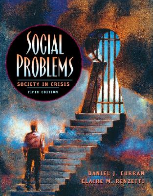 Social Problems: Society in Crisis - Curran, Daniel, and Renzetti, Claire M, Dr.
