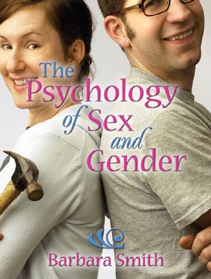 The Psychology of Sex and Gender - Smith, Barbara
