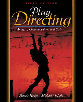 Play Directing: Analysis, Communication, and Style - Hodge, Francis, and McLain, Michael
