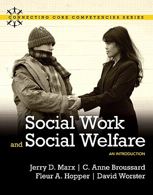 Social Work and Social Welfare: An Introduction - Marx, Jerry D., and Broussard, C. Anne, and Hopper, Fleur A.