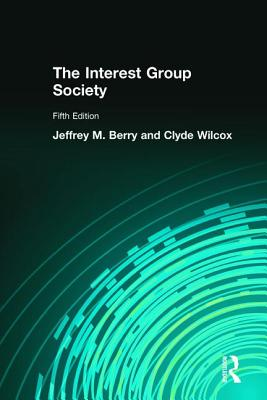 The Interest Group Society - Berry, Jeffrey M, and Wilcox, Clyde
