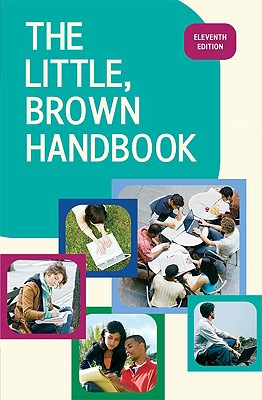 The Little, Brown Handbook - Fowler, H Ramsey, and Aaron, Jane E