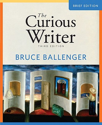 The Curious Writer, Brief Edition - Ballenger, Bruce P