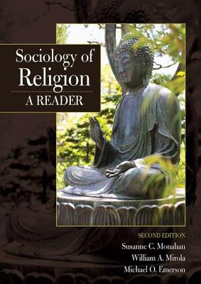 Sociology of Religion: A Reader - Monahan, Susanne C., and Mirola, William A., and Emerson, Michael O.