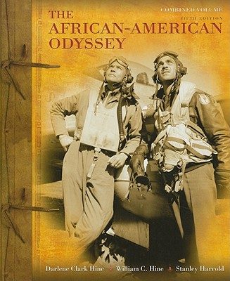 The African-American Odyssey: Combined Volume - Hine, Darlene Clark, and Hine, William C., and Harrold, Stanley