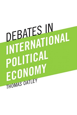 Debates in International Political Economy - Oatley, Thomas