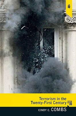 Terrorism in the Twenty-First Century - Combs, Cindy C