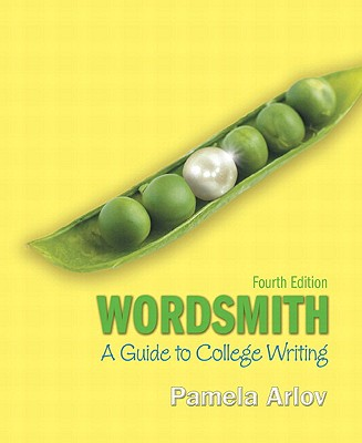 Wordsmith: A Guide to College Writing (with Mywritinglab with Pearson Etext Student Access Code Card) - Arlov, Pamela