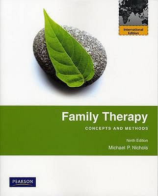Family Therapy: Concepts and Methods - Nichols, Michael P., and Schwartz, Richard C.
