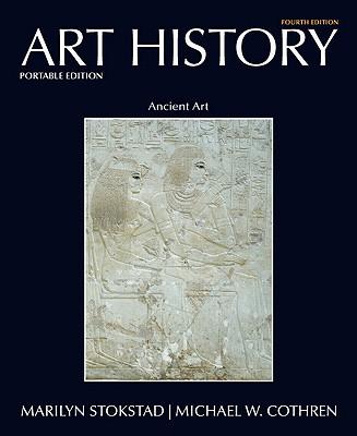 Art History Portable Book 1: Ancient Art - Stokstad, Marilyn, and Cothren, Michael