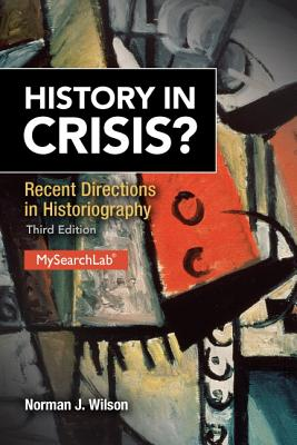 History in Crisis? Recent Directions in Historiography - Wilson, Norman J.