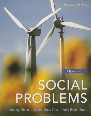 Social Problems - Eitzen, D Stanley, and Zinn, Maxine Baca, and Smith, Kelly Eitzen