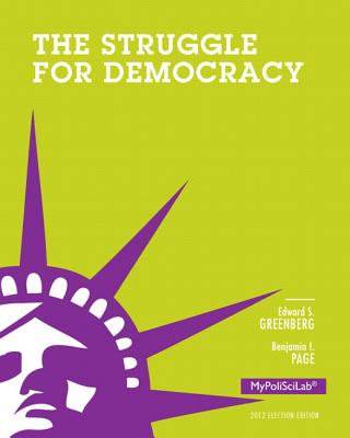The Struggle for Democracy - Greenberg, Edward S., and Page, Benjamin I.