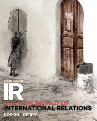 IR: The New World of International Relations - Roskin, Michael G., and Berry, Nicholas O.