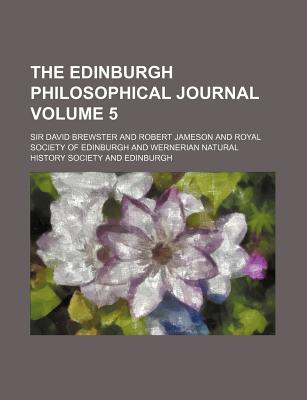 The Edinburgh Philosophical Journal Volume 5 - Brewster, David, Sir