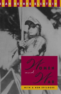 Women and War - Elshtain, Jean Bethke, Professor