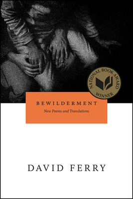 Bewilderment: New Poems and Translations - Ferry, David