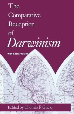 The Comparative Reception of Darwinism - Glick, Thomas F, Professor (Editor)
