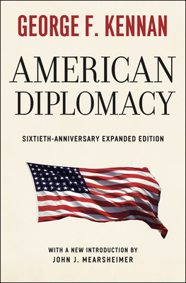 American Diplomacy - Kennan, George F., and Mearsheimer, John J. (Introduction by)