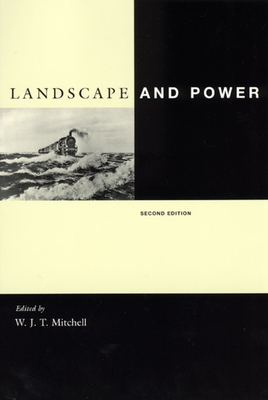 Landscape and Power, Second Edition - Mitchell, W J Thomas