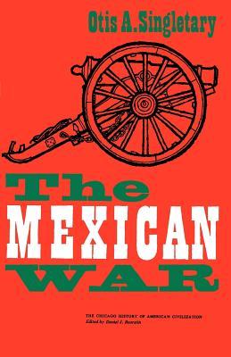 The Mexican War - Singletary, Otis A