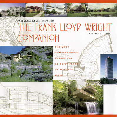 The Frank Lloyd Wright Companion, Revised Edition - Storrer, William Allin
