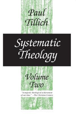 Systematic Theology, Volume 2 - Tillich, Paul