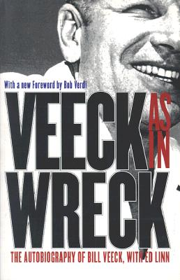 Veeck--As in Wreck: The Autobiography of Bill Veeck - Veeck, William Louis, Jr., and Linn, Ed, and Veeck, Bill
