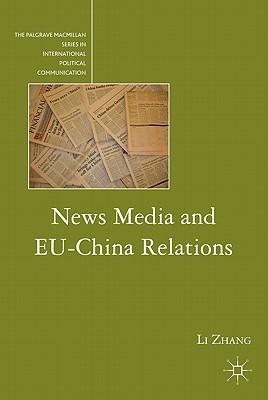 News Media and EU-China Relations - Zhang, Li