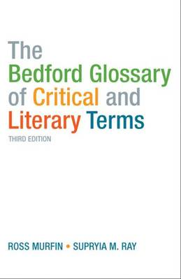 Bedford Glossary of Critical and Literary Terms - Murfin, Ross C., and Ray, Supryia M
