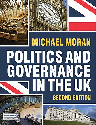 Politics and Governance in the UK - Moran, Michael