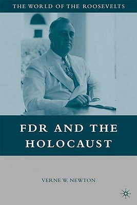 FDR and the Holocaust - Newton, Verne W (Editor)