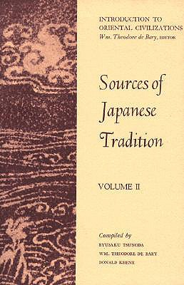 Sources of Japanese Tradition - De Bary, William Theodore (Editor), and Keene, Donald, Professor (Editor), and McMillan, Donald