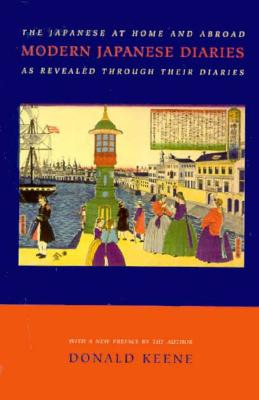 Modern Japanese Diaries: The Japanese at Home and Abroad as Revealed Through Their Diaries - Keene, Donald, Professor, and McMillan, Donald
