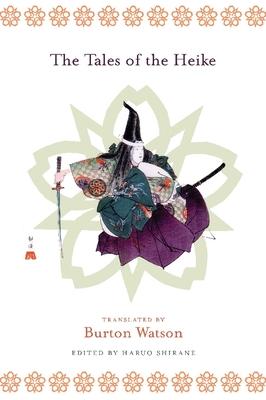 The Tales of the Heike - Shirane, Haruo, Professor (Editor), and Watson, Burton, Professor (Translated by)