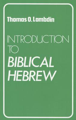 Introduction to Biblical Hebrew - Lambdin, Thomas O.
