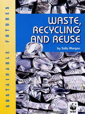 Waste, Recycling and Reuse - Morgan, Sally