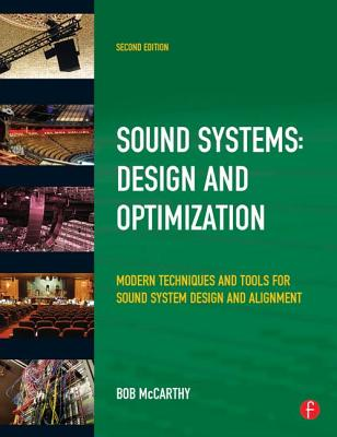 Sound Systems: Design and Optimization: Modern Techniques and Tools for Sound System Design and Alignment - McCarthy, Bob
