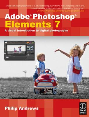 Adobe Photoshop Elements 7: A Visual Introduction to Digital Photography - Andrews, Philip