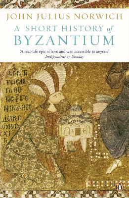 A Short History of Byzantium - Norwich, John Julius