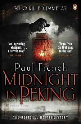 Midnight in Peking: The Murder That Haunted the Last Days of Old China - French, Paul