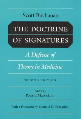 Doctrine of Signatures: A Defense of Theory in Medicine - Buchanan, Scott